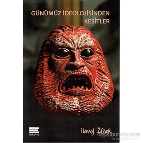 Günümüz İdeolojisinden Kesitler-Slavoj Zizek