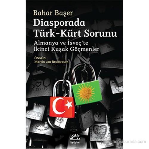 Diasporada Türk-Kürt Sorunu - Almanya Ve İsveç'Te İkinci Kuşak Göçmenler-Bahar Başer