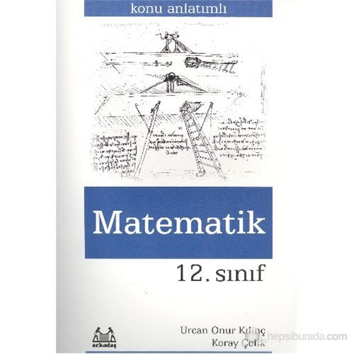 Arkadaş 12. Sınıf Matematik Konu Anlatımlı Yardımcı Ders Kitabı-Koray Çelik