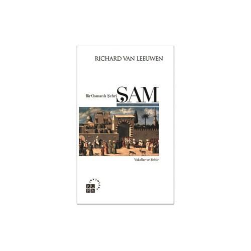 Bir Osmanlı Şehri: Şam (Vakıflar ve Şehir)
