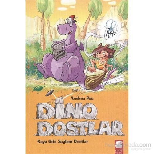 Dino Dostlar Kaya Gibi Sağlam Dostlar