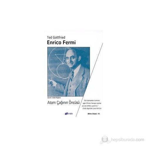 Enrico Fermi Atom Çağının Öncüsü