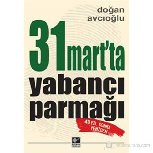 31 Mart'Ta Yabancı Parmağı-Doğan Avcıoğlu