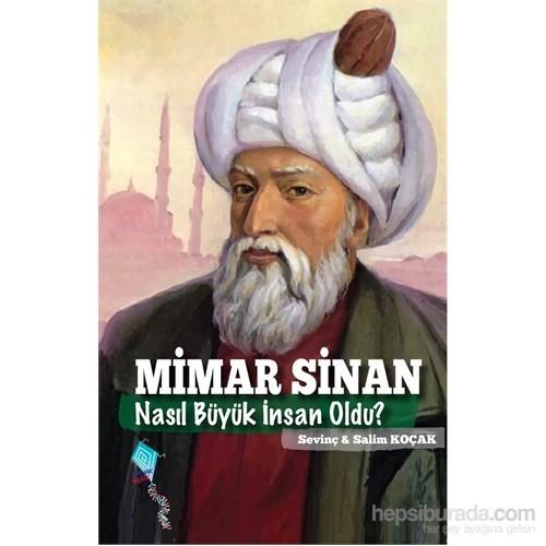 Mimar Sinan Nasıl Büyük İnsan Oldu? - Salim Koçak