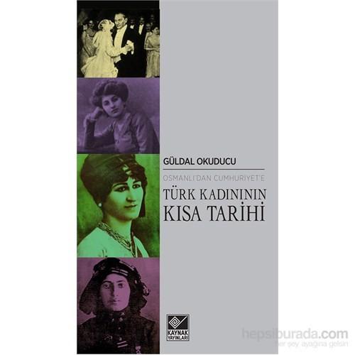 Osmanlı'Dan Cumhuriyet'E Türk Kadınının Kısa Tarihi-Güldal Okuducu