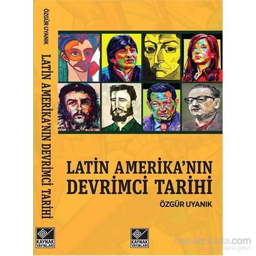 Latin Amerika'Nın Devrimci Tarihi-Özgür Uyanık