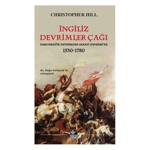 İngiliz Devrimler Çağı Demokratik Devrimden Sanayi Devrimi'Ne 1530-1780