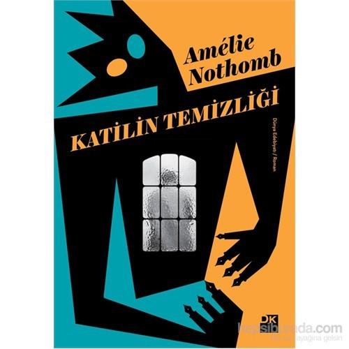 Katilin Temizliği-Amelie Nothomb