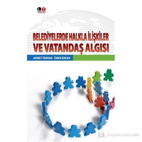 Belediyelerde Halkla İlişkiler Ve Vatandaş Algısı-Ahmet Tarhan