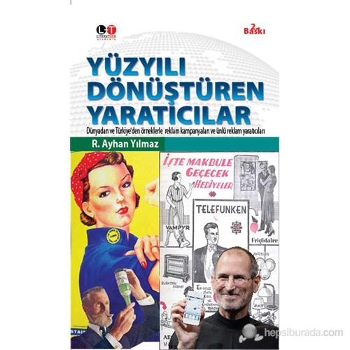 Yüzyılı Dönüştüren Yaratıcılar - Dünyadan ve Türkiye'den örneklerle reklam kampanyaları