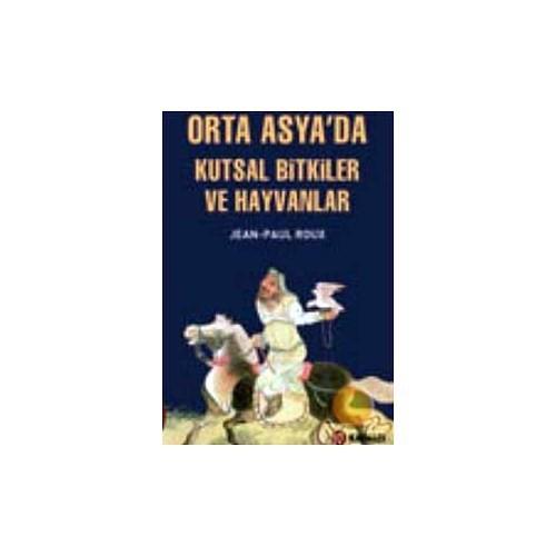 Orta Asya'da Kutsal Bitkiler Ve Hayvanlar