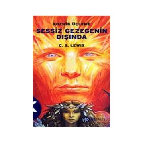 Sessiz Gezegenin Dışında / Kozmik Üçlemesi 1. Kitap