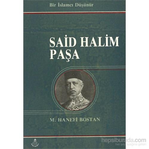 Bir İslamcı Düşünür Said Halim Paşa-M. Hanefi Bostan