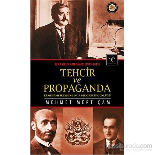 Tehcir Ve Propaganda Bir Asırlık Kan Davası (1915-2015)