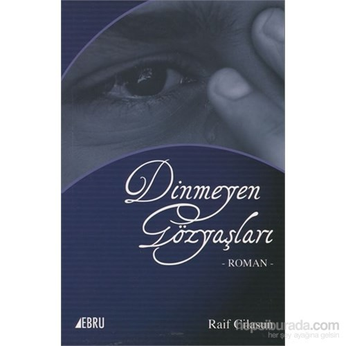Dinmeyen Gözyaşları - -Roman--Raif Cilasun