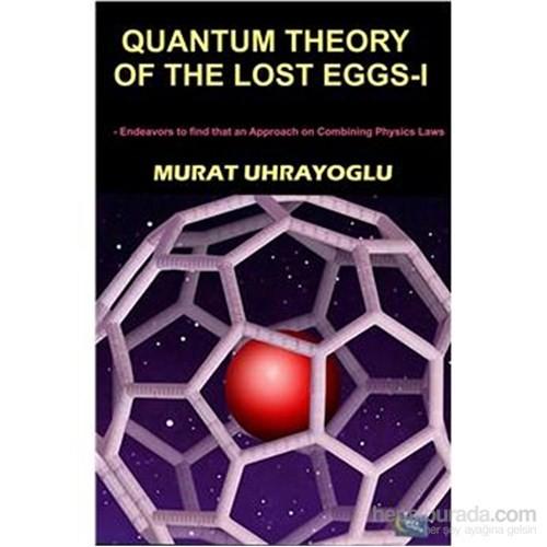 Quantum Theory Of The Lost Eggs I-Murat Uhrayoğlu