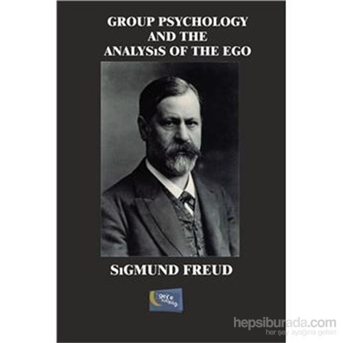 Group Psychology And The Analysis Of The Ego-Sigmund Freud