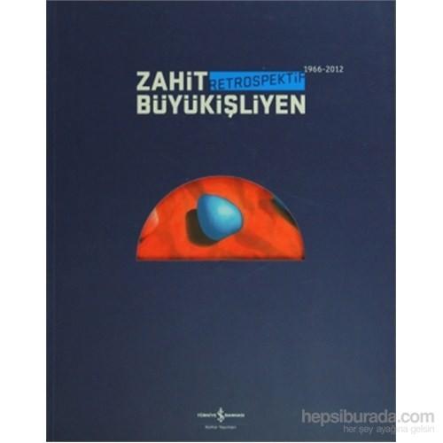 Zahit Büyükişliyen - Retrospektif - (1966-2012)-Kolektif