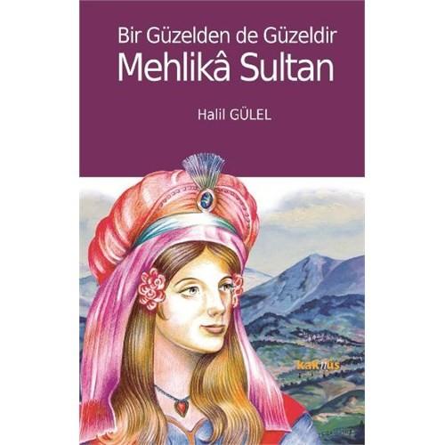 Bir Güzelden De Güzeldir Mehlika Sultan