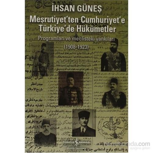Meşrutiyet'ten Cumhuriyet'e Türkiye'de Hükümetler (1908-1923)