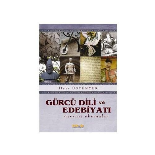 Gürcü Dili Ve Edebiyatı Üzerine Okumalar