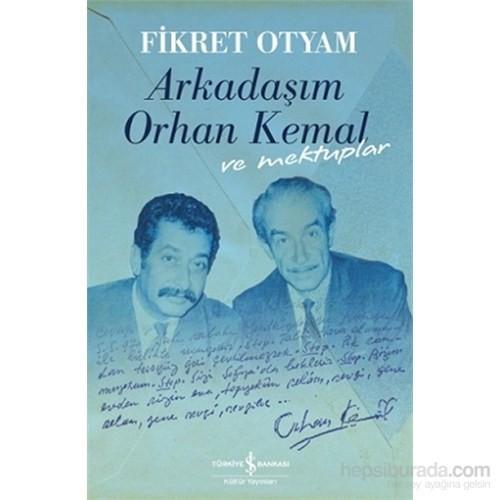 Arkadaşım Orhan Kemal Ve Mektuplar Ciltli
