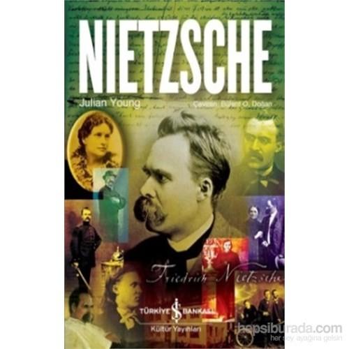 Nietzsche Bir Filozofun Ve Felsefesinin Biyografisi