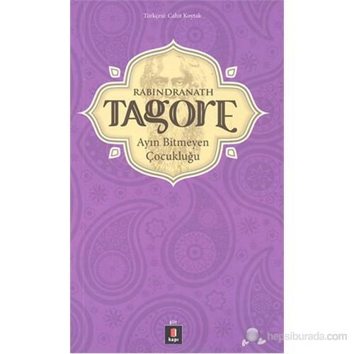 Tagore - Ayın Bitmeyen Çocukluğu-Rabindranath Tagore