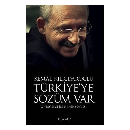 Türkiye'ye Sözüm Var - Kemal Kılıçdaroğlu