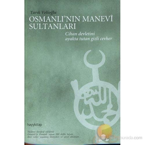 OSMANLI'NIN MANEVİ SULTANLARI