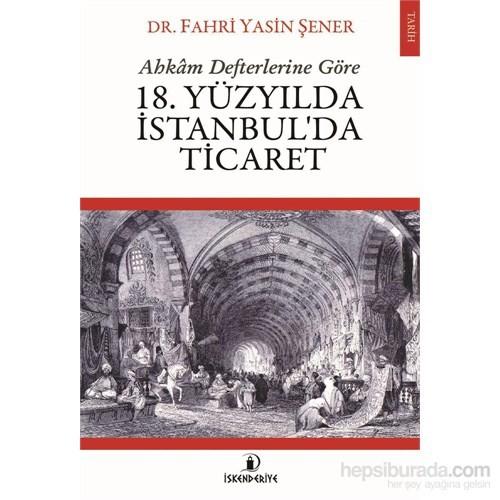 18. Yüzyilda İstanbul'Da Ticaret-Fahri Yasin Şener