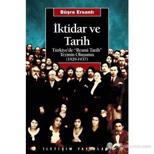 """İktidar ve Tarih - Türkiye'de """"Resmî Tarih"""" Tezinin Oluşumu (1929-1937)"""