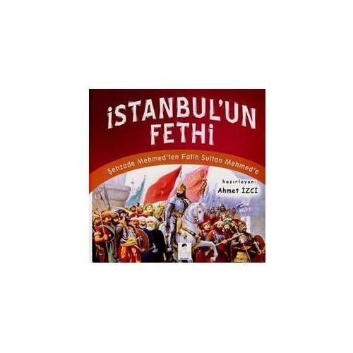 Şehzade Mehmed'den Fatih Sultan Mehmed'e İsanbul'un Fethi