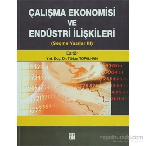 Çalışma Ekonomisi Ve Endüstri İlişkileri Seçme Yazılar
