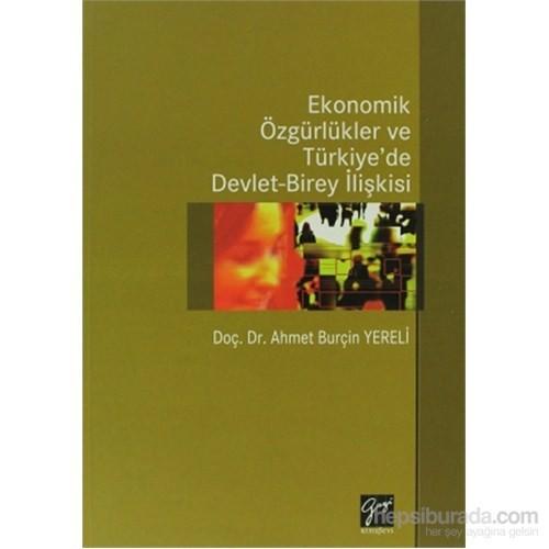 Ekonomik Özgürlükler Ve Türkiye'de Devlet-Birey İlişkisi