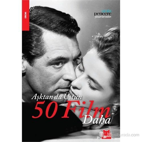 Aşktan da Üstün 50 Film Daha