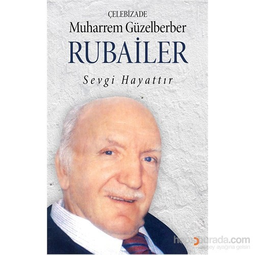 Rubailer - Sevgi Hayattır-Muharrem Güzelberber