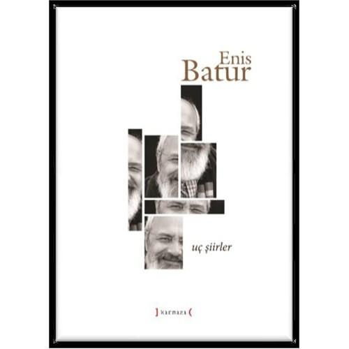 Uç Şiirler-Enis Batur