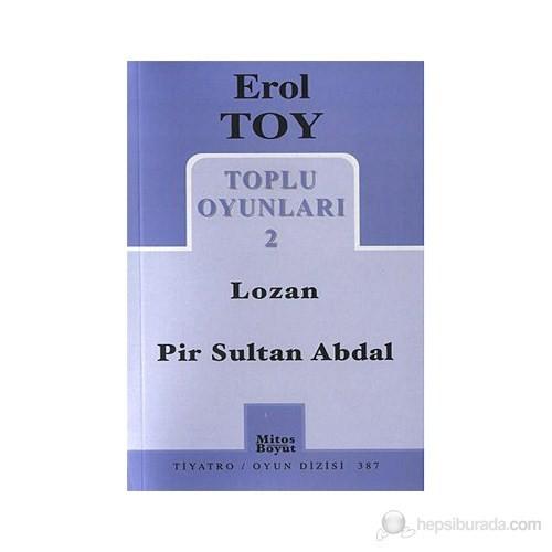 Toplu Oyunları 2 / Lozan - Pir Sultan Abdal-Erol Toy