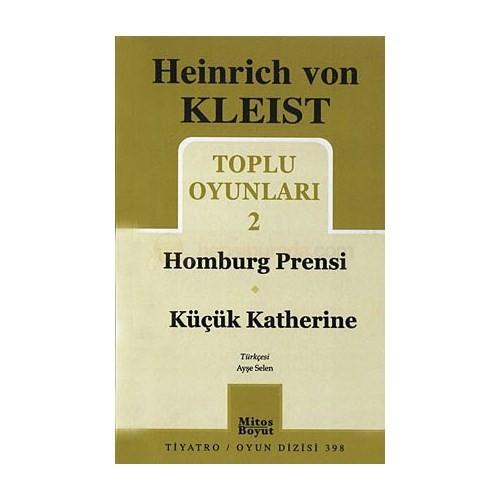 Toplu Oyunları 2 - Homburg Prensi / Küçük Katherine-Heinrich Von Kleist