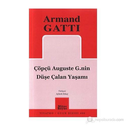 Çöpçü Auguste G.Nin Düşe Çalan Yaşamı