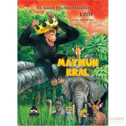 Ezop'tan Hayvan Masalları: Maymun Kral