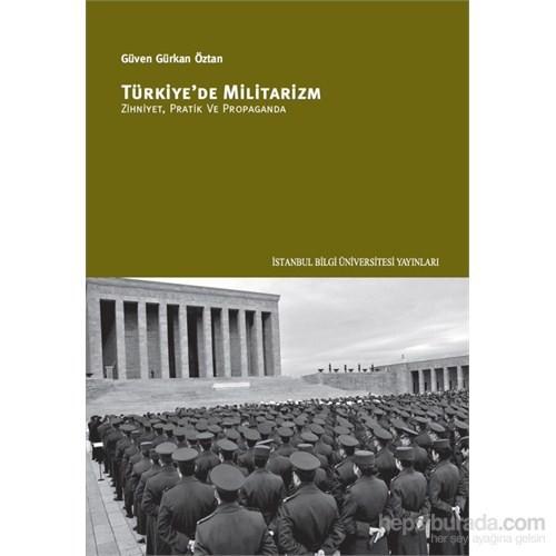 Türkiye'de Militarizm - Zihniyet, Pratik ve Propaganda
