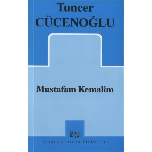 Mustafam Kemalim-Tuncer Cücenoğlu