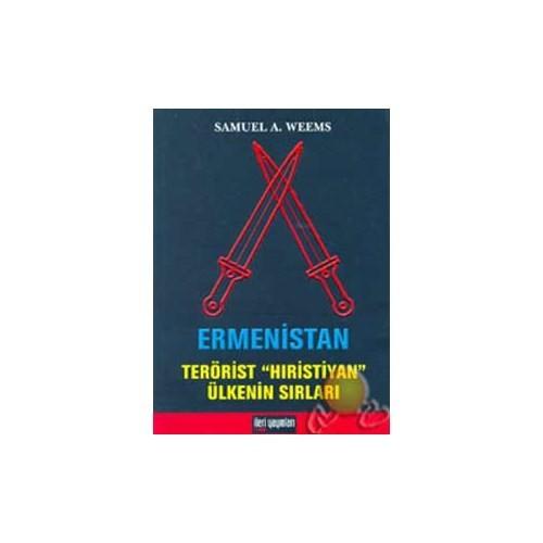 Ermenistan / Terörist Hıristiyan Ülkenin Sırları