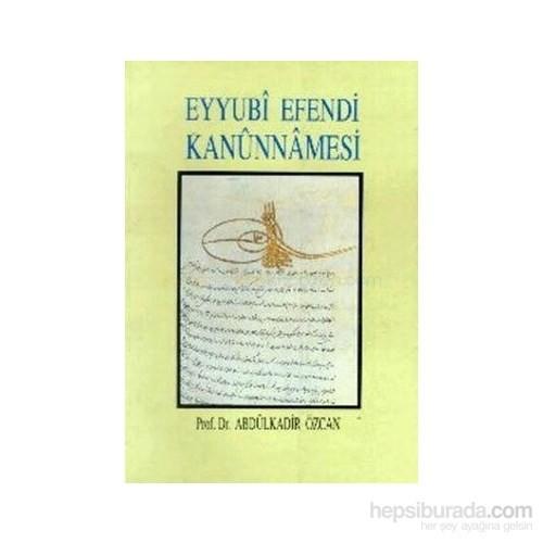 Eyyubi Efendi Kanunnamesi-Abdülkadir Özcan
