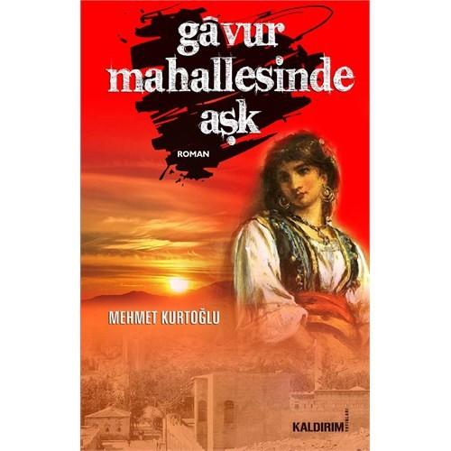 Gavur Mahallesinde Aşk - Mehmet Kurtoğlu
