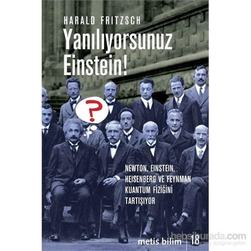 Yanılıyorsunuz Einstein!-Harald Fritzsch