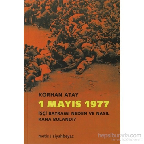 1 Mayıs 1977 - İşçi Bayramı Neden Ve Nasıl Kana Bulandı?