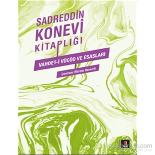 Sadreddin Konevi Kitaplığı - Vahdet-İ Vücûd Ve Esasları-Sadreddin Konevi